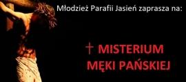 Zaproszenie na Misterium Męki Pańskiej w Jasieniu