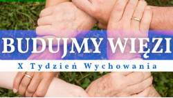 """X Tydzień Wychowania pod hasłem """"Budujmy więzi"""" (13-19 września)"""