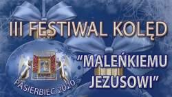 """III Festiwal Kolędowy – """"Małemu Jezusowi"""" w Pasierbcu"""