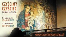 Z Maryją i Ojcem Pio CZYŚCIMY CZYŚCIEC – 22/23 września, godz. 21.37
